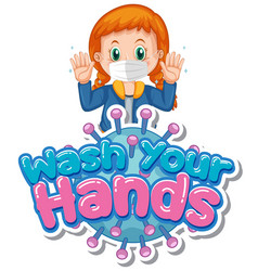 Font design for words wash your hands with girl vector