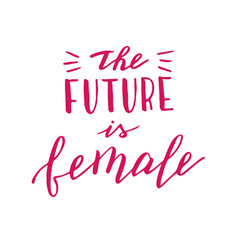 hand drawn future is female quote modern vector image