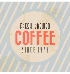 Retro Vintage Coffee Tin Sign with Typography vector image vector image