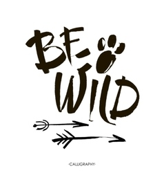 Be wild card Hand drawn lettering background vector