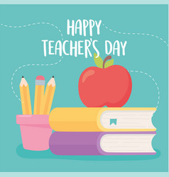 happy teachers day apple on books and pencils vector image