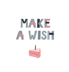 Make a wish birthday party lettering vector
