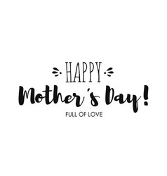 holiday lettering happy mothers day for card vector image vector image