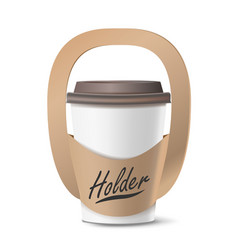 coffee cup holder realistic mockup empty vector image
