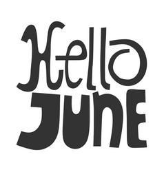 Hello june handwritten lettering for greeting vector