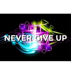 Never Give Up Fitness Motivation bright Poster vector image