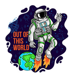 Astronaut spaceman flying out this world vector