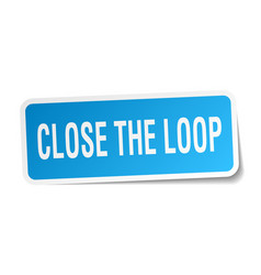 Close the loop square sticker on white vector