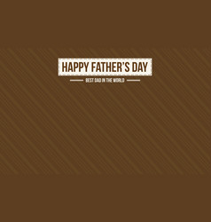 Father day background greeting card vector