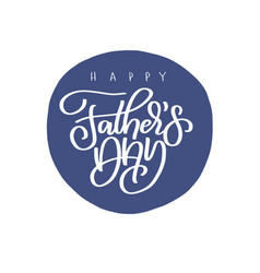 happy fathers day lettering isolated on vector image