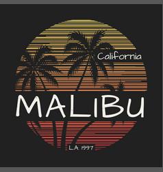malibu california tee print with palm trees vector image