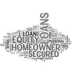A beginner s look at secured homeowner loans text vector