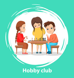 hobclub kids playing chess board games vector image