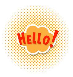 pop art comics cloud banner with the word hello vector image