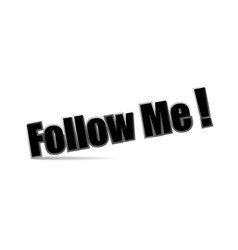 follow me text on white background vector image