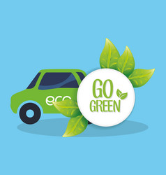 Go green car transport nature vector
