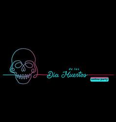 dia de los muertos day dead black neon vector image
