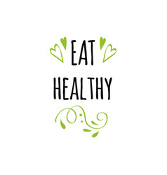 handwritten lettering sign eat healthy for vector image