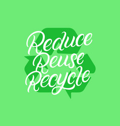 reduce reuse recycle hand written lettering vector image