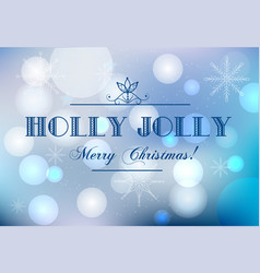 blurred christmas background with text holly jolly vector image