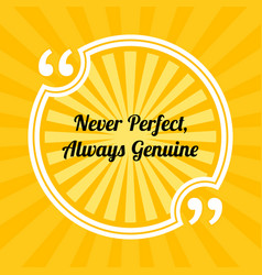 Inspirational motivational quote never perfect vector