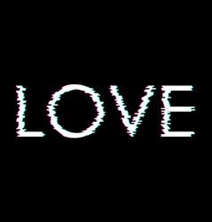 digital glitch word love t-shirt print vector image