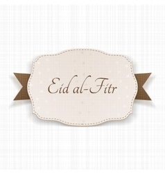 Eid al-Fitr decorative greeting Label vector