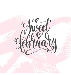 sweet february - hand lettering inscription text vector image