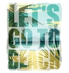 Tropical beach summer print with slogan vector
