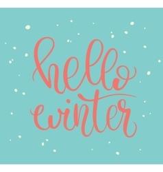 Hello winter lettering vector image vector image