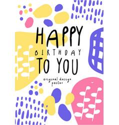 happy birthday to you original design poster vector image