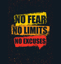no fear no limits no excuses creative inspiring vector image