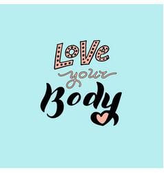 love your body phrase modern feminist slogan eps vector image
