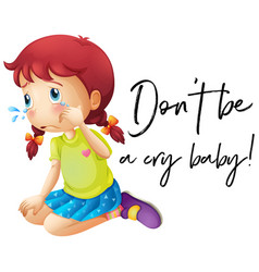 Phrase dont be a cry baby with girl crying vector