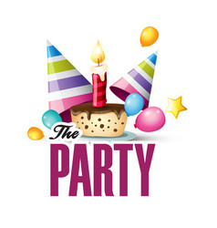 the party cake party hat balloon white background vector image