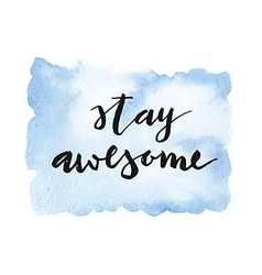 Motivation poster Stay awesome vector