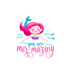 you are mer-mazing mermaid little girl waves vector image