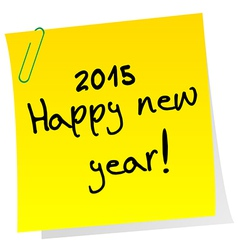 Sticker note with 2015 Happy New Year message vector image