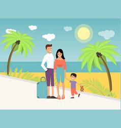 Family arrived on beach holiday vector