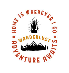 wanderlust emblem template with mountains and vector image