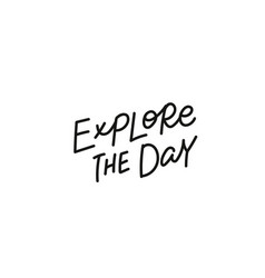 Explore day calligraphy quote lettering vector