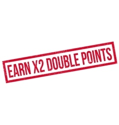 Earn X2 Double Points rubber stamp vector image