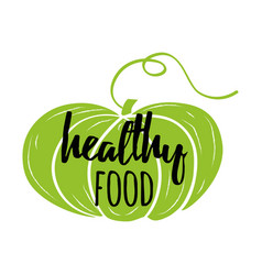 handwritten lettering phrase healthy food vector image