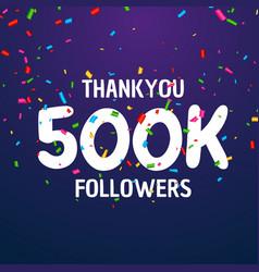 500k followers celebration success template design vector image
