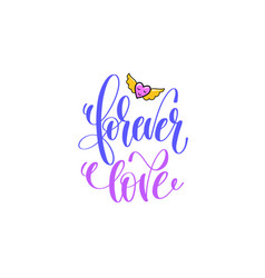 Forever love - positive hand lettering poster with vector