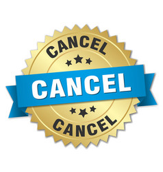 Cancel 3d gold badge with blue ribbon vector