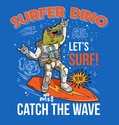 T rex catch wave on space surfboard vector
