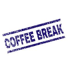Grunge textured coffee break stamp seal vector