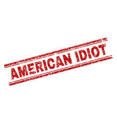 Scratched textured american idiot stamp seal vector