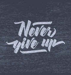 never give up motivational poster or t-shirt vector image